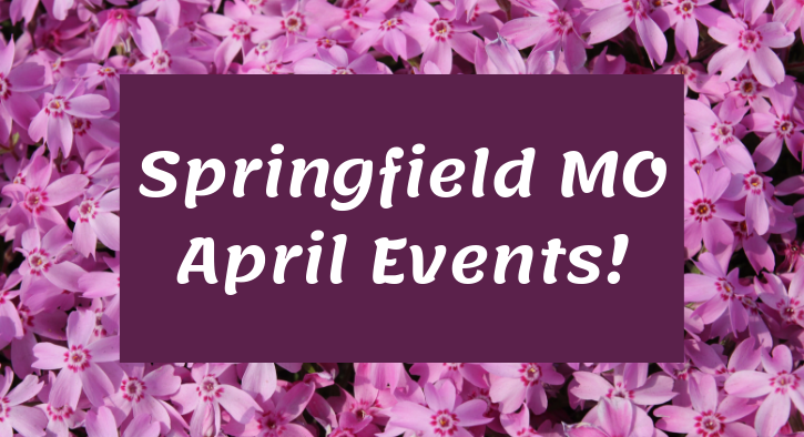 April Events in Springfield MO 2019