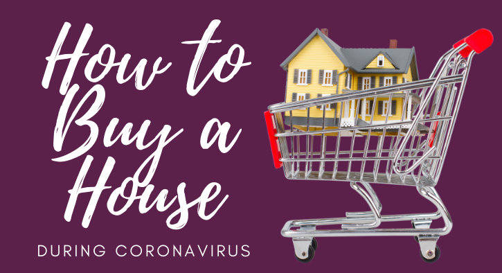 how to buy a house during coronavirus